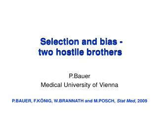 Selection and bias -  two hostile brothers