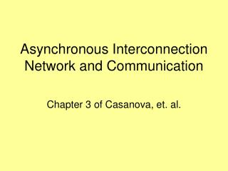 Asynchronous Interconnection Network and Communication