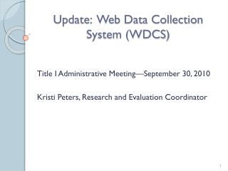 Update:  Web Data Collection System (WDCS)