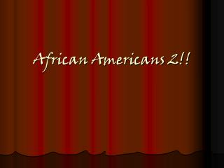 African Americans 2