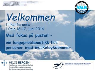 Velkommen  til konferanse i Oslo 16-17. juni 2014  Med fokus på pusten -
