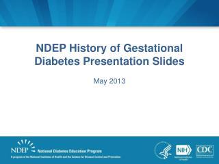 NDEP History of Gestational Diabetes Presentation Slides