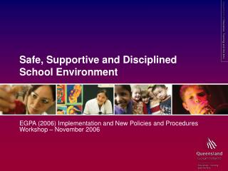 Safe, Supportive and Disciplined School Environment
