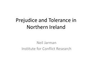 Prejudice and Tolerance in Northern Ireland
