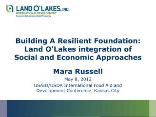 Building A Resilient Foundation: Land O'Lakes integration of Social and Economic Approaches