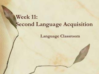 Week 11:  Second Language Acquisition