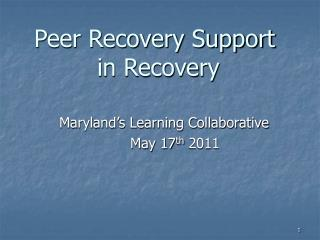 Peer Recovery Support  in Recovery