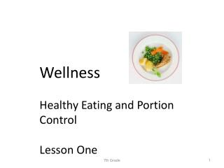 Wellness Healthy Eating and Portion Control Lesson One