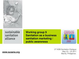 Working group 9 Sanitation as a business sanitation marketing / public awareness