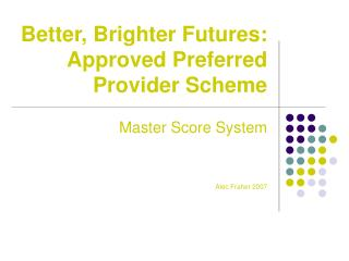 Better, Brighter Futures: Approved Preferred Provider Scheme