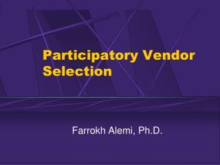 Participatory Vendor Selection