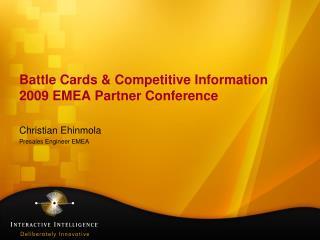 Battle Cards & Competitive Information 2009 EMEA Partner Conference