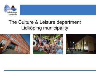The Culture & Leisure department  Lidköping municipality