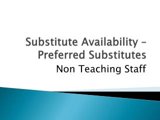 Substitute Availability –  Preferred Substitutes