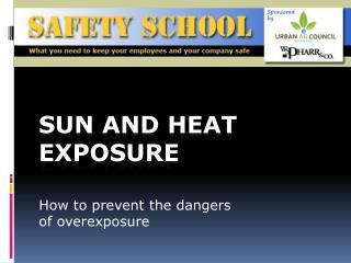 Sun and heat exposure