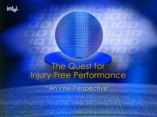 The Quest for  Injury-Free Performance