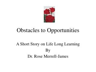 Obstacles to Opportunities