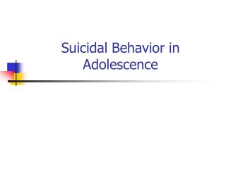 Suicidal Behavior in Adolescence