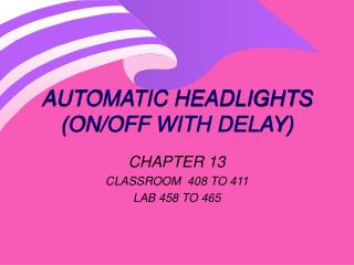 AUTOMATIC HEADLIGHTS (ON/OFF WITH DELAY)