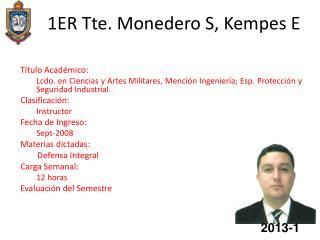 1ER Tte. Monedero S,  Kempes  E