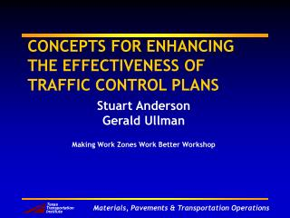 CONCEPTS FOR ENHANCING THE EFFECTIVENESS OF TRAFFIC CONTROL PLANS