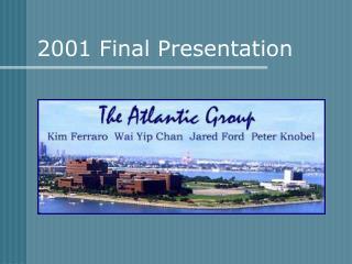 2001 Final Presentation
