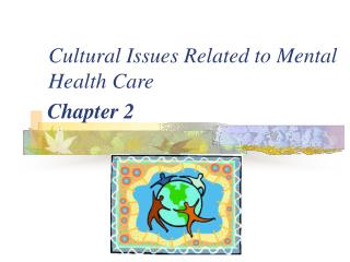 Cultural Issues Related to Mental Health Care