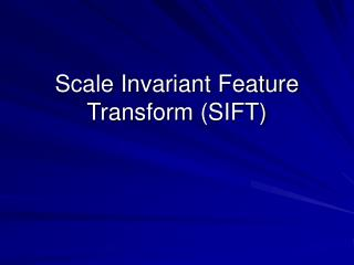 Scale Invariant Feature Transform (SIFT)