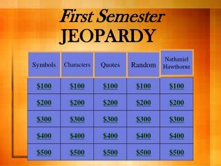 First Semester  JEOPARDY