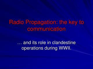 Radio Propagation: the key to communication