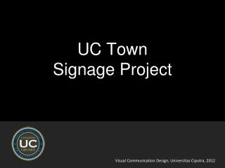 UC Town  Signage Project
