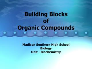 Building Blocks  of  Organic Compounds