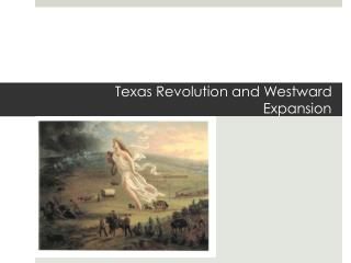 Texas Revolution and Westward Expansion