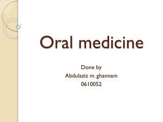 Oral medicine