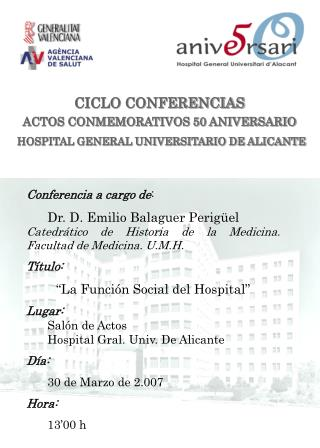 CICLO CONFERENCIAS ACTOS CONMEMORATIVOS 50 ANIVERSARIO HOSPITAL GENERAL UNIVERSITARIO DE ALICANTE