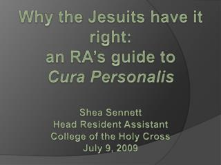 Why the Jesuits have it right: a n RA�s guide to Cura Personalis