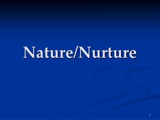 Nature/Nurture