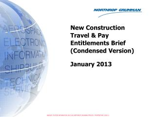 New Construction Travel & Pay Entitlements Brief (Condensed Version) January 2013