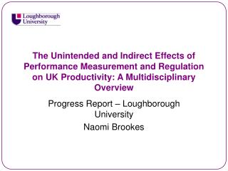 The Unintended and Indirect Effects of Performance Measurement and Regulation on UK Productivity: A Multidisciplinary Ov
