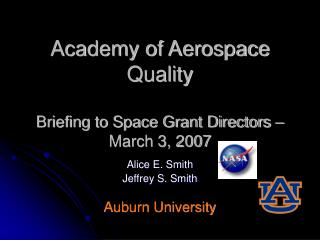 Academy of Aerospace Quality Briefing to Space Grant Directors – March 3, 2007