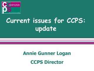 Current issues for CCPS:  update