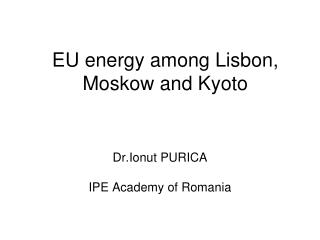 EU energy among Lisbon, Moskow and Kyoto