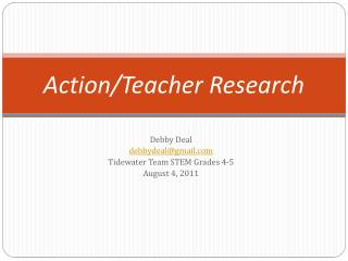 Action/ T eacher Research