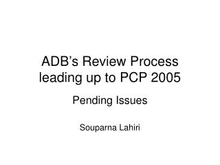 ADB's Review Process leading up to PCP 2005