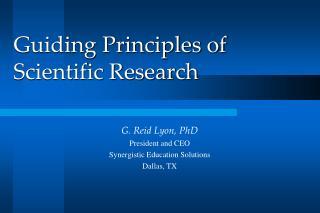 Guiding Principles of  Scientific Research