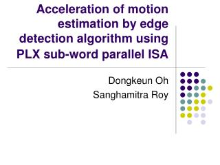 Acceleration of motion estimation by edge detection algorithm using PLX sub-word parallel ISA