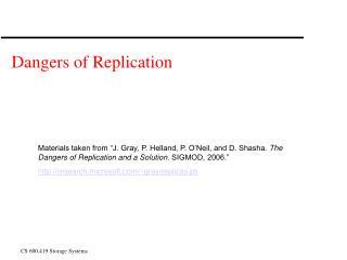 Dangers of Replication