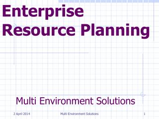 Multi Environment Solutions