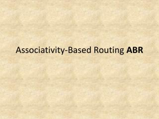 Associativity-Based Routing  ABR