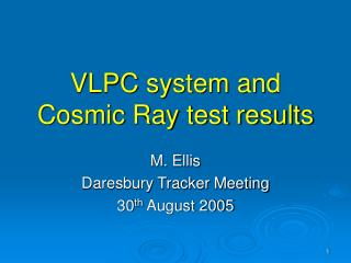 VLPC system and Cosmic Ray test results
